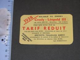BRUXELLES  CINEMAS CROSLY LEOPOD III - 1938 - Carte De Réduction Tarif Réduit - Tickets - Vouchers