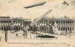 GUILLAUME FAIT ENLEVER L'OBELISQUE PAR LE ZEPPELIN K.K. POUR AIGUISER SON GRAD SABLE - War 1914-18