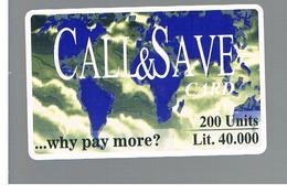 ITALIA (ITALY) - REMOTE -  CALL & SAVE  -  200 UNITS -    USED - RIF. 10939 - Schede GSM, Prepagate & Ricariche