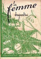 La Femme D'aujourd'hui - Suisse Romande - Revue Bimensuelle Féminine No 70 - 15 Décembre 1928 - Lausanne- 28 Pages-Mode - Books, Magazines, Comics