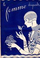 La Femme D'aujourd'hui - Suisse Romande - Revue Bimensuelle Féminine No 32 - 1er Mai 1927 - Lausanne- 20 Pages-Mode - Books, Magazines, Comics