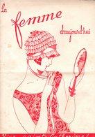 La Femme D'aujourd'hui - Suisse Romande - Revue Bimensuelle Féminine No 44 - 1er Novembre 1927 - Lausanne- 24 Pages-Mode - Books, Magazines, Comics