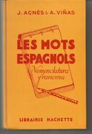 J AGNES § A VINAS Les Mots Espagnols, Nomenclatura Francesca - Books, Magazines, Comics
