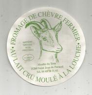 étiquette Fromage, DIA. 7 Cms , Chèvre Fermier , Moulin Du TROU , 11 , St Jean De Paracol , Aude - Cheese