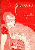 La Femme D'aujourd'hui - Suisse Romande - Revue Bimensuelle Féminine No 45 - 15 Novembre 1927 - Lausanne- 24 Pages-Mode - Books, Magazines, Comics