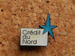 Pin's - BANQUE  - CREDIT DU NORD - Banks