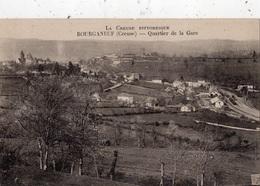 BOURGANEUF QUARTIER DE LA GARE - Bourganeuf