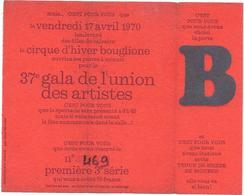 TICKET D'ENTREE Au 37e GALA De L'UNION DES ARTISTES -VENDREDI 17 AVRIL 1970 -70 Francs -Imprimé Sur Clennil Par J.MUNIER - Tickets - Vouchers
