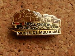Pin's -  MUSEE DE MULHOUSE HAUT RHIN - LOCOMOTIVE - Cities