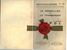 Le Groseillier Et Le Framboisier  C.Duriez Bibli.Vermorel N°190  76 Pages Librairie Agricole Rue Jacob Paris - Garden