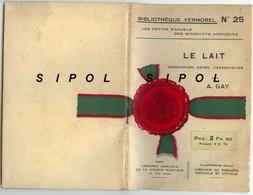 Le Lait Par A.Gay Bibl.Vermorel N°25Librairie Agricole Rue Jacob Paris Années 1930 - Gastronomie
