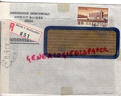 SUISSE - ZURICH- SCHWEIZERISCHE KREDITANSTALT- CREDIT SUISSE- RECOMMANDE 1940- CACHET SAINT JUNIEN-MILITAIRE - Suisse