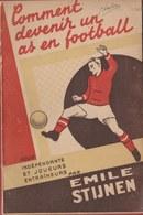 Comment Devenir Un Bon Footballeur Par Emile Stijnen ... Fin Des Années 40 Début Des Années 50 - Sport