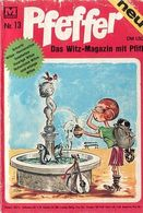 Pfeffer Nr. 13 - Das Witz-Magazin Mit Pfiff - Moewig Verlag - Books, Magazines, Comics