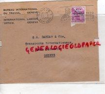 SUISSE -GENEVE-ENVELOPPE BUREAU INTERNATIONAL DU TRAVAIL- S.A. DANZAS -GARE CORNAVIN - 1939 - Suisse