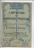 Cahier De Solfege RAYMOND THIBERGE Professeur A L'ecole Normale De Musique De PARIS - Etude & Enseignement