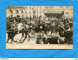 PARIS-S M Edouard VII Et Président De La République  Se Rendant à L'ambassade -gros Plan Animé  Année 1903-édition M&B - Réceptions