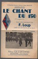 (lot Et Garonne) (militaria)  Partition LE CHANT DU 150E RI (Pétain Sur La Couv) (PPP8452) - Spartiti