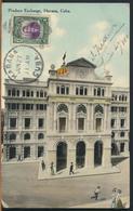 °°° 10956 - CUBA - HAVANA - PRODUCE EXCHANGE - 1910 With Stamps °°° - Cuba