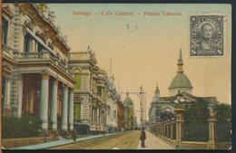 °°° 10957 - CHILE CILE - SANTIAGO - CALLE CATEDRAL - PALACIO EDWARDS - With Stamps °°° - Cile