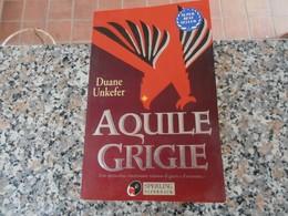 Aquile Grigie - Duane Unkefer - Books, Magazines, Comics