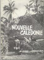 LIVRE LA NOUVELLE CALEDONIE OU LA FRANCE DU BOUT DU MONDE D'APRES UN FILM REALISE PAR ROLAND HAAS .FRANCOIS HASLER - Outre-Mer