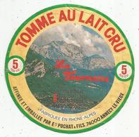 étiquette Fromage , Dia. 17 Cms, TOMME AU LAIT CRU , Pochat & Fils , 74 , Annecy Le Vieux  , Frais Fr 1.55 E - Kaas