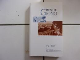 REVUE GIONO N° 1 De 2007 ( Par L'Association Des Amis De Jean Giono TBE - Books, Magazines, Comics