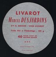 Ancienne Etiquette Fromage Livarot Marcel Desjardins Ets G Bisson 14BK 40%mg - Cheese