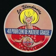 """Etiquette Fromage La Blondinette Fabriqué En Anjou 49L  40%mg """"femme Blonde"""" - Cheese"""