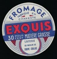 Etiquette Fromage Exquis  Laiterie Du Moulin De Fouine-Chalais Charente 30%mg - Cheese