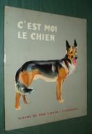 ALBUMS DU PERE CASTOR : C'est Moi Le Chien - Albertien Deletaille - Flammarion Juin 1959 - Other