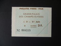TICKET D'ENTREE  PHILATEC PARIS 1964 - Tickets - Vouchers