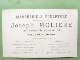 26 ,valence ,carte De Visite..marbrerie Sculpture Joseph Molière ,avenue De Chabeuil.dim 11 Cm Par 7 Cm - Valence