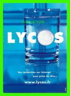ADVERTISING - PUBLICITÉ - LYCOS - VOS RECHERCHES SUR INTERNET SANS PRISE DE TÊTE ... - - Publicité