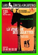 ADVERTISING - PUBLICITÉ - THÉÂTRE LES DECHARGEURS  PRÉSENTE LA VRAIE VIE DES JULIETTES - EN 2005 - - Publicité