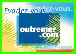 ADVERTISING - PUBLICITÉ - EVADEZ-VOUS... OUTREMER.COM - - Publicité