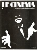 Le Cinéma Revue N°1 De 1982 L'avénement Du Parlant Editions Atlas Le Cinéma Grande Histoire Illustrée Du 7 ème Art - Cinema