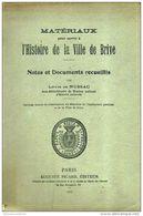 *MATERIAUX Pour Servir à L'HISTOIRE DE LA VILLE DE BRIVE* Par Louis De NUSSAC 1920 - Aquitaine