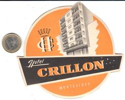 ETIQUETA DE HOTEL   - HOTEL CRILLON  - MONTEVIDEO  -URUGUAY - Hotel Labels