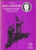"""Baelen Eupen Montzen """"Jean Arnolds Vicaire Résistant (passeur D'évadés) Martyr Décapité à Berlin Prison (32 Pages) - Documents"""