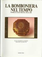 Libro La Bomboniera Nel Tempo - Storia E Costume Dal 700 Al 900 - Collectors Manuals