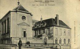 10- TROYES Hotel Dieu Quai Des Comtes De Champagne - Troyes