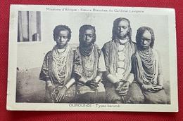 Missions D'Afrique - Soeurs Blanches Du Cardinal Lavigerie - Ouroundi - Types Barundi - 2 Scans - Burundi