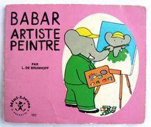 Mini LIVRE BABAR ARTISTE 182 -  HACHETTE 1969 Enfantina - Books, Magazines, Comics