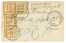 "539 1871 ALSACE LORRAINE 10c(x4) Canc. STRASSBURG + ""2"" EGYPTIAN TAX Marking + AFFRANCATURA INSUFFICIENT On Envelope Via - Egypt"