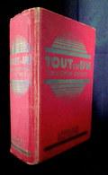 TOUT En UN (Encyclopédie Des Connaissances Humaines) Science Litterature Droit Histoire Art Cuisine Sport 1921 1ère Ed. - Dictionaries