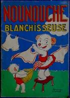 NOUNOUCHE  Blanchisseuse - Textes & Dessins De Durst - Éditions Des Enfants De France - ( 1952 ) . - Bücher, Zeitschriften, Comics