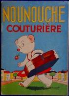 NOUNOUCHE  Couturière - Textes & Dessins De Durst - Éditions Des Enfants De France - ( 1952 ) . - Bücher, Zeitschriften, Comics