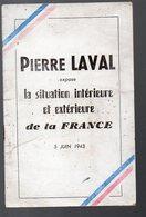 (propagande 1939-45) Pierre Laval Expose La Situationn Intérieure Et Extérieure De La France (5 Juin 1943) - Autres